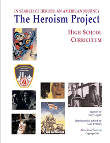 Visit the Heroism Project website. Check out the Heroism Curriculum Guides.