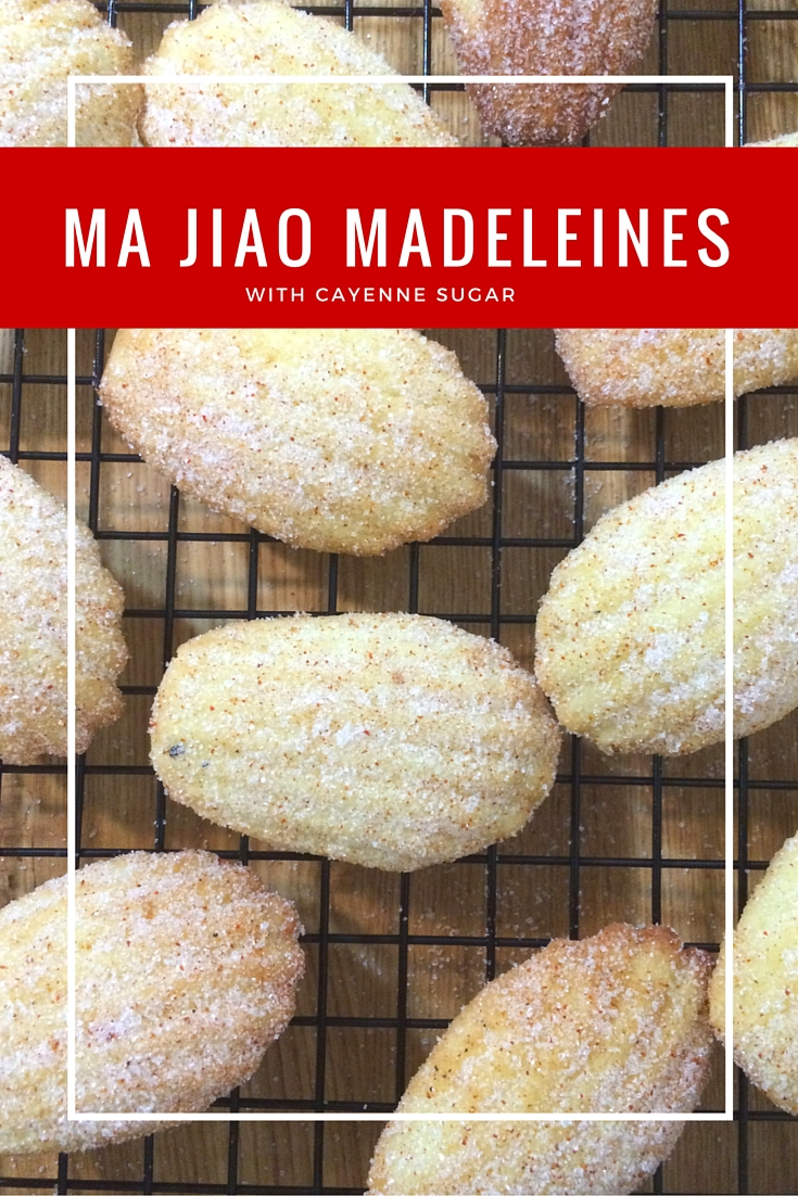 Ma Jiao (Sichuan Green Peppercorns) Madeleines rolled in Cayenne Sugar