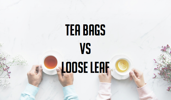 TEA BAGS VS LOOSE LEAF.jpg