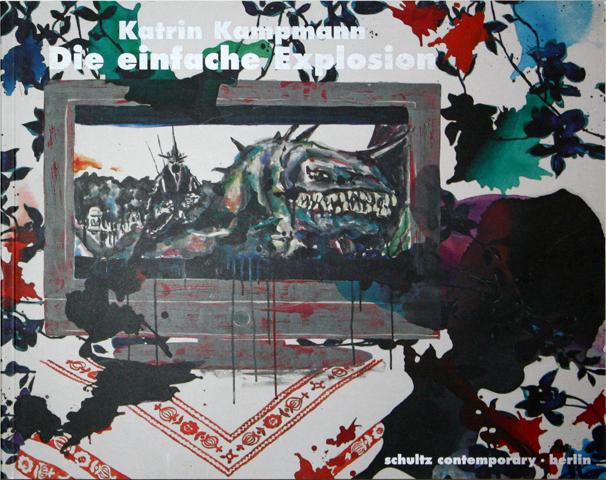 """DIE EINFACHE EXPLOSION publ.Schultz Contemporary, Berlin 2009 Camouflage von Kito Nedo zur Ausstellung """"Katrin Kampmann – Die einfache Explosion""""...zum Katalogtext"""