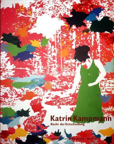 """NACHT DER ENTSCHEIDUNG publ.Schultz Contemporary, Berlin 2007 Eine freie Malerei von Jürgen Schilling zur Ausstellung """"Katrin Kampmann – Nacht der Entscheidung""""...zum Katalogtext"""
