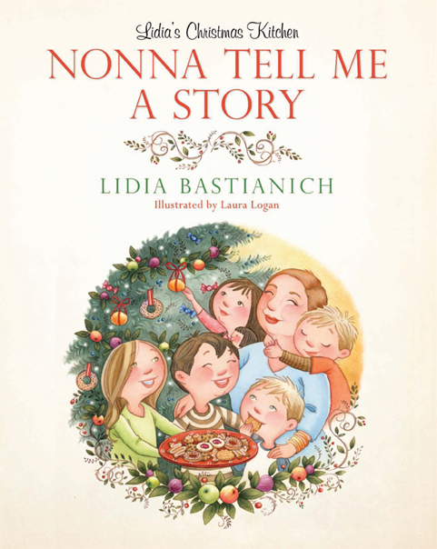 Lidia's Christmas Kitchen...Nonna Tell Me A Story by Lidia Bastianich