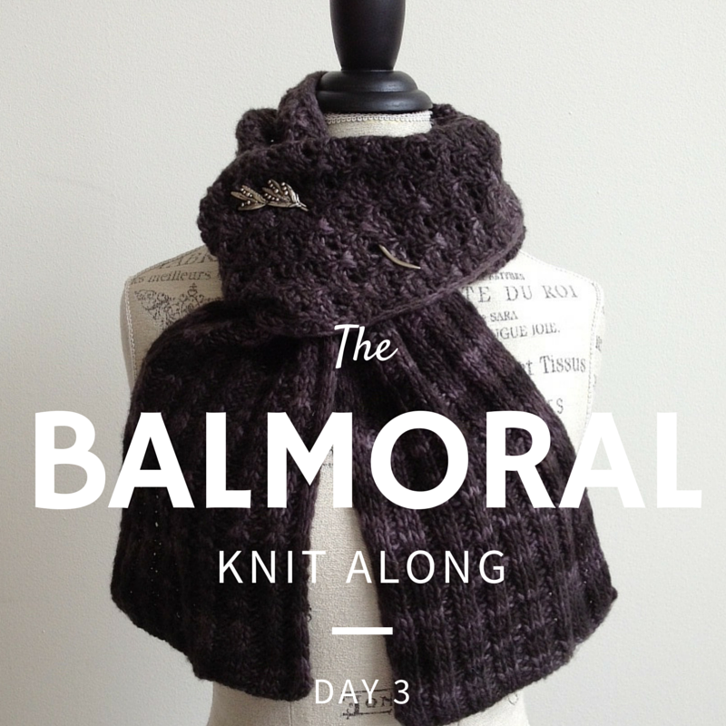 Balmoral Knit Along: Day 3