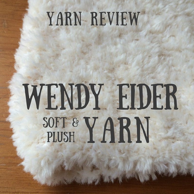 Wendy Eider Yarn Review