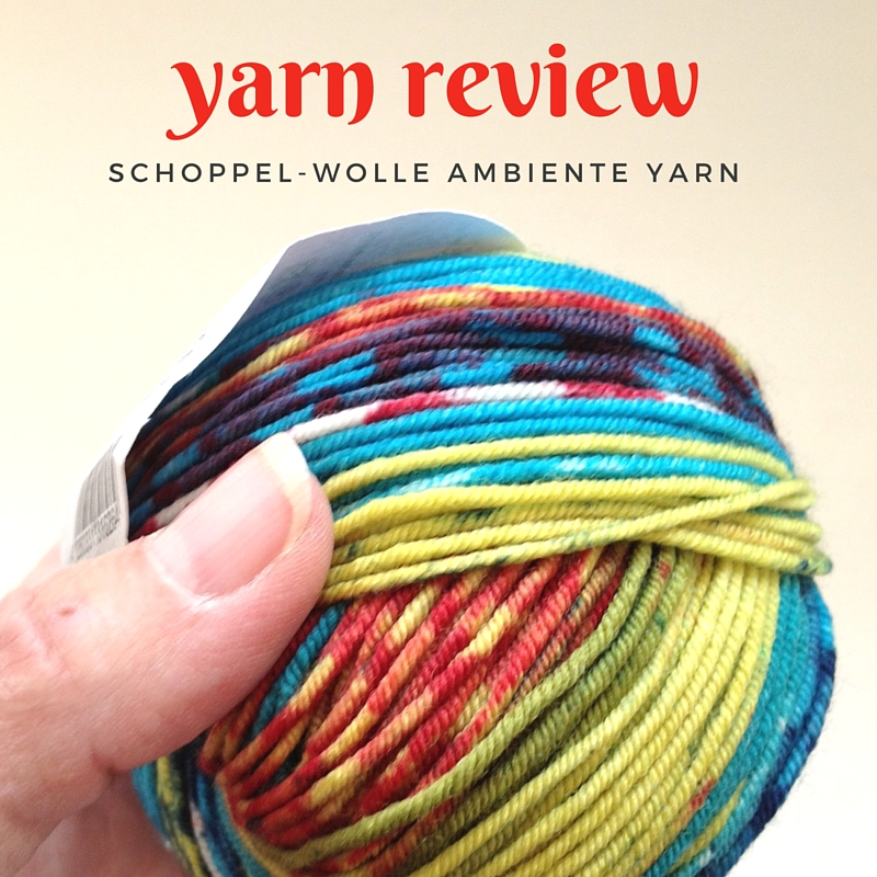 Schoppel-Wolle Ambiente Yarn Review