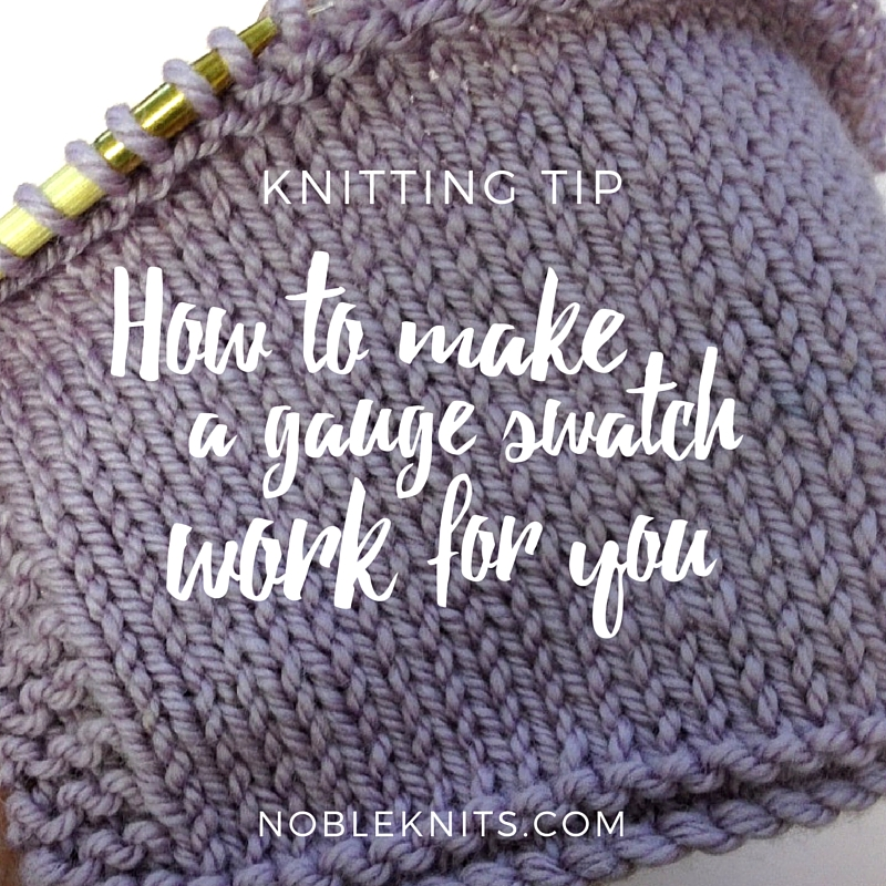 Knitting Tip: How to Make a Gauge Swatch Work for You