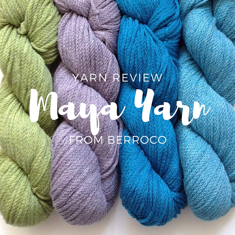 Berroco Maya Yarn Review