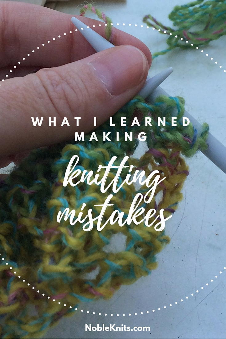 What I learned Making Knitting Mistakes