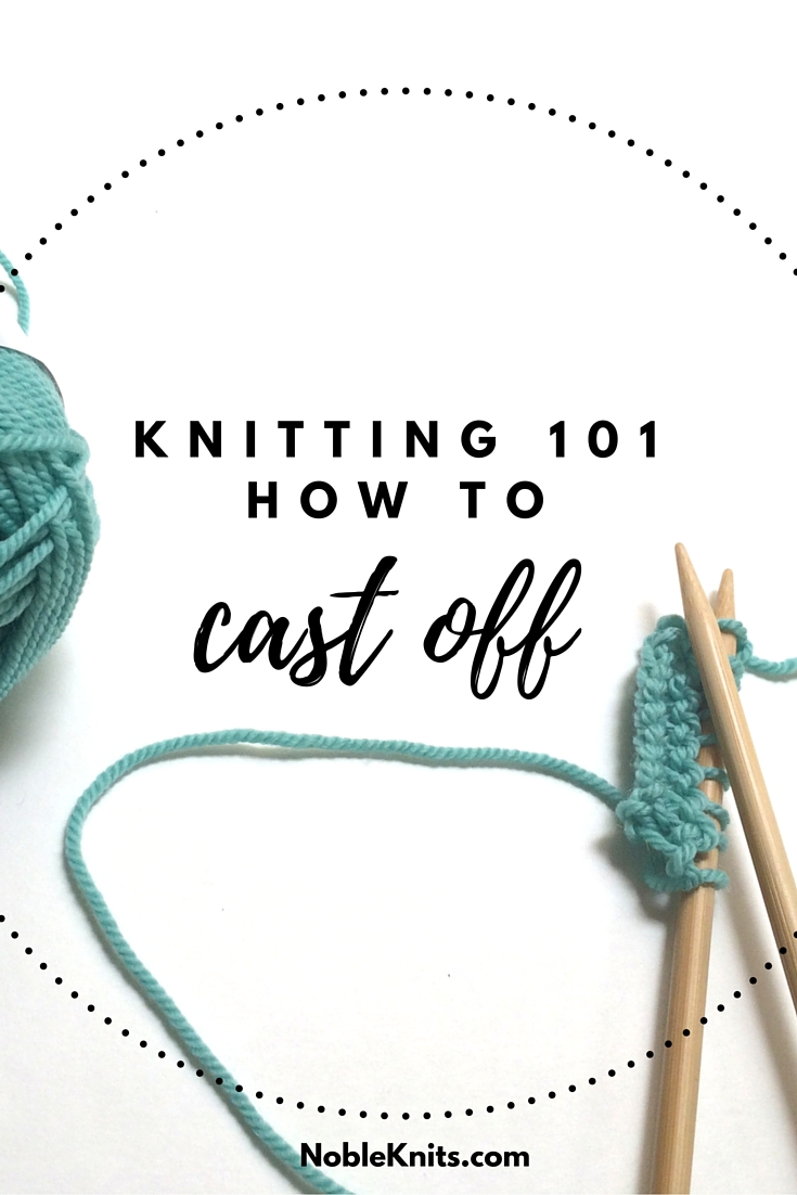 How To Cast Off Stitches When Knitting : Knitting: How to Bind Off   Blog.NobleKnits