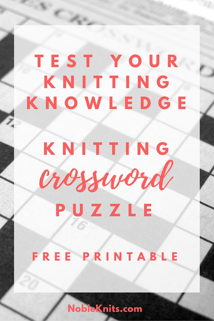 Test Your Knitting Knowledge: a Knitting Crossword Puzzle