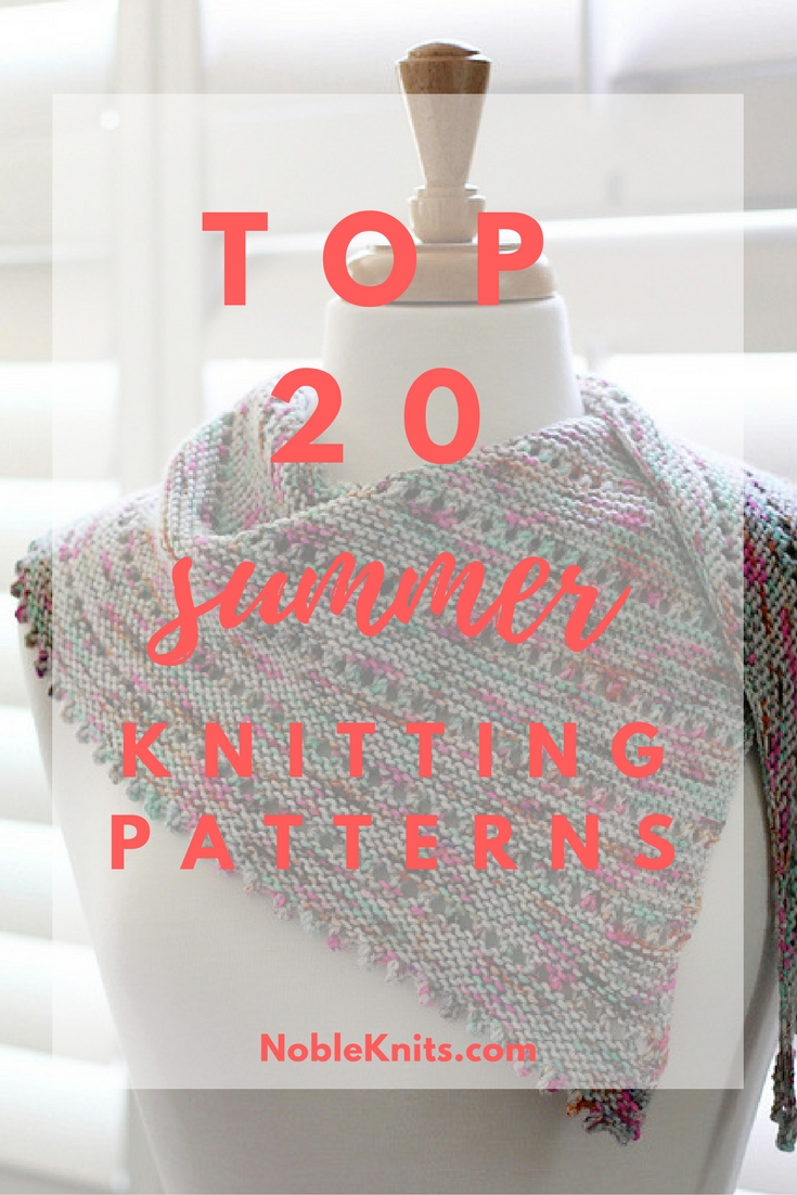 Top 20 Summer Knitting Patterns — Blog.NobleKnits