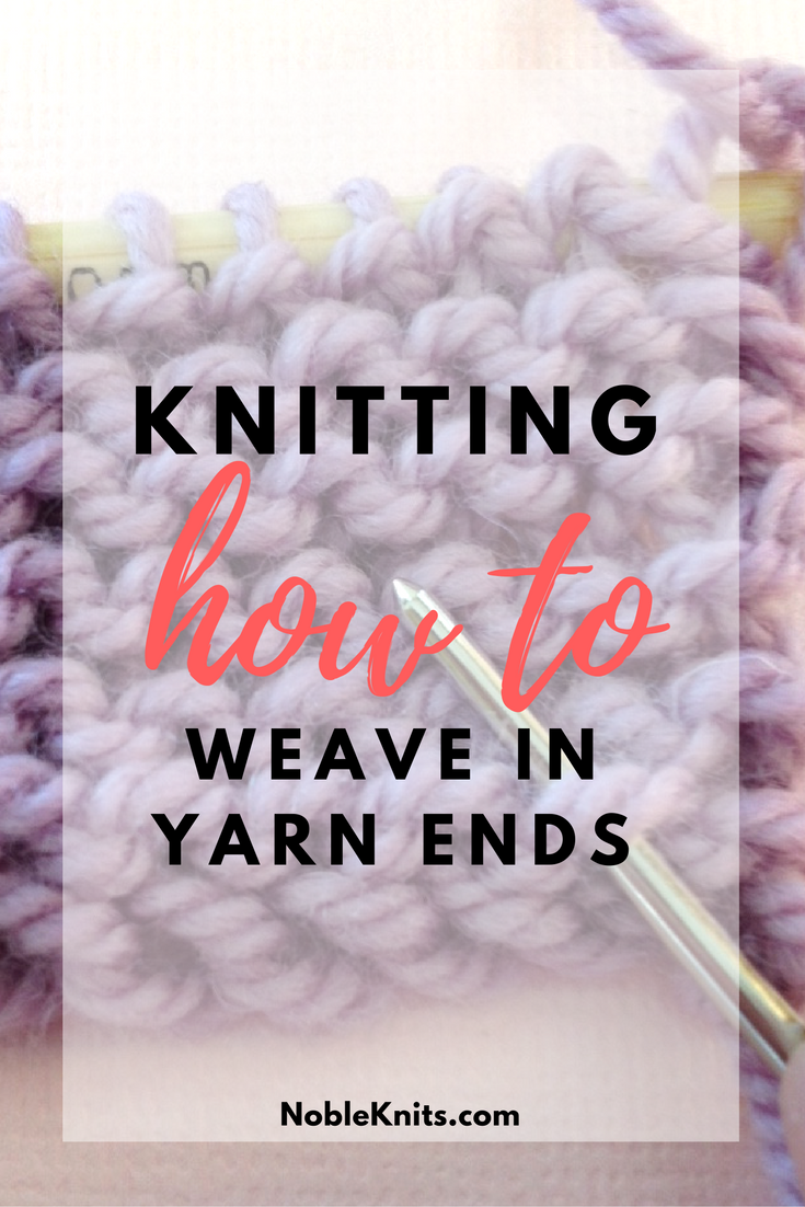 Knitting: How to Weave in Yarn Ends