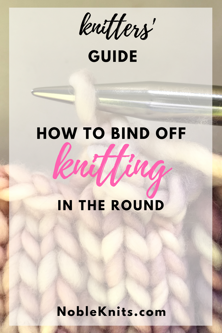 How to Bind Off Knitting in the Round