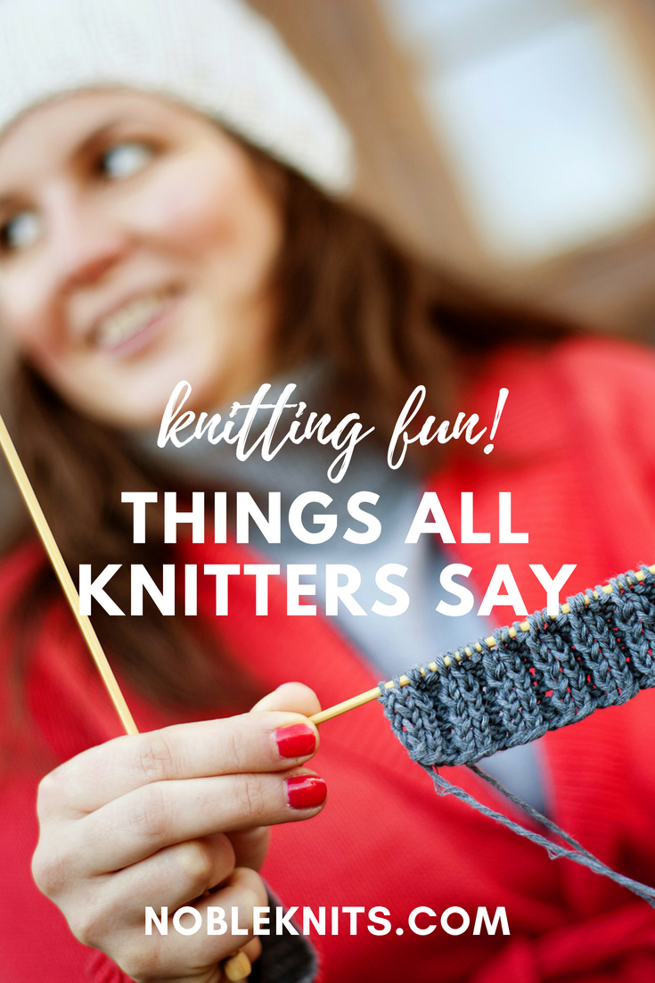 all knitters say.png