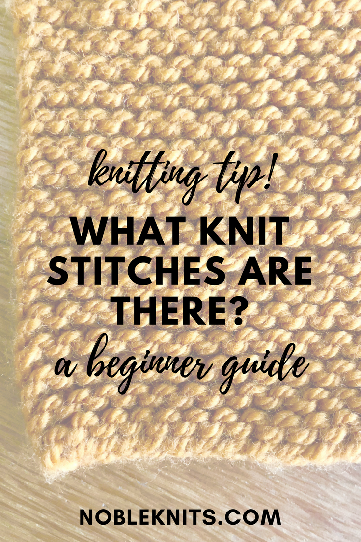 Knitting TIp: What Knit Stitches Are There? A Beginner Guide to Basic Knitting Stitches #knitting #knittinghelp #Knitstitches