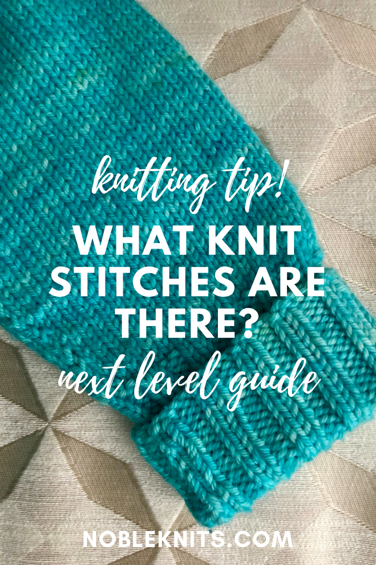 KNitting Tip: What Knit Stitches Are There? A Next Level Guide!