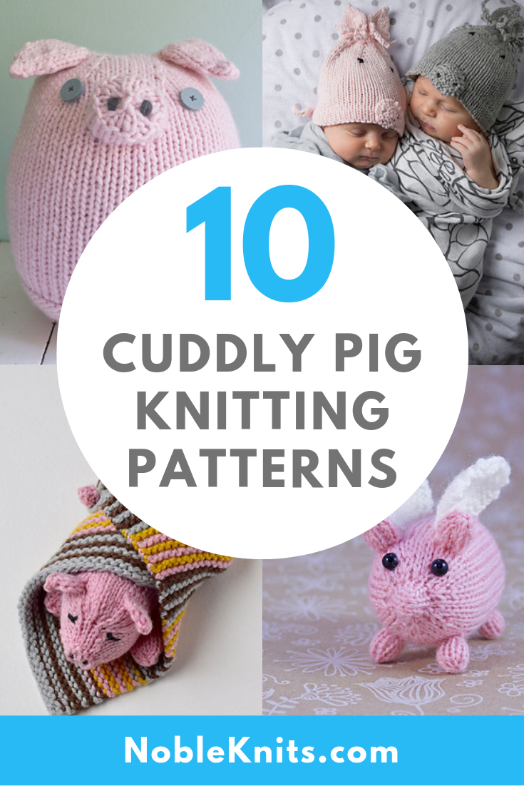 Oink! 10 Cuddly Pig Knitting Patterns