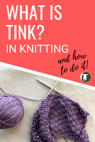 What does TINK mean in knitting? And how to do it!