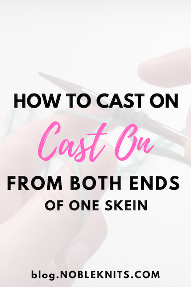 How to Cast on From Both Ends of One Skein Of Yarn - Helpful Knitting Tip!