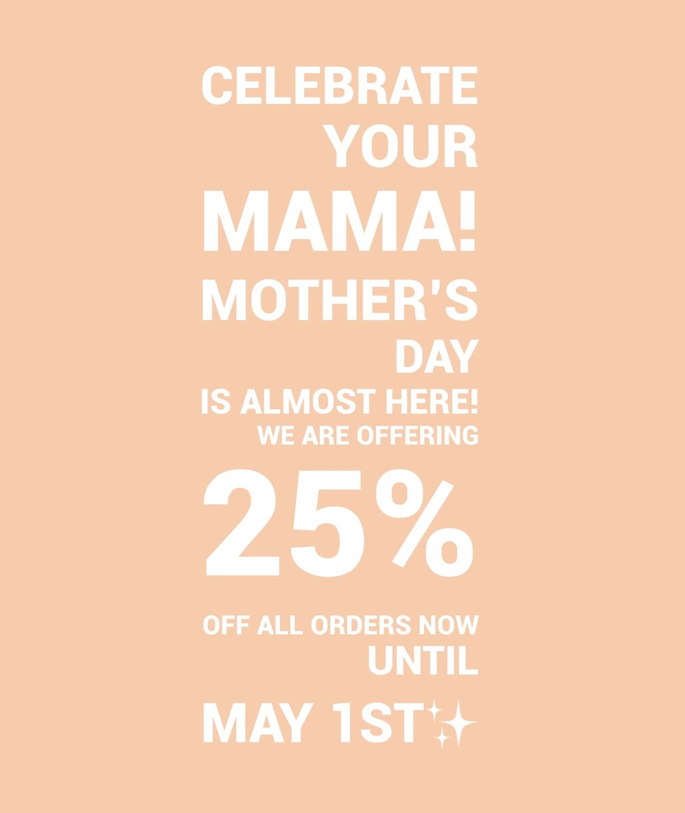 USE CODE MAMA25 AT CHECKOUT
