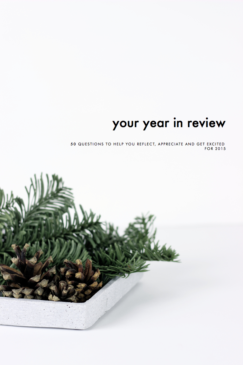 Your Year in Review: 50 Questions to Help You Reflect, Appreciate and Get Excited for 2015