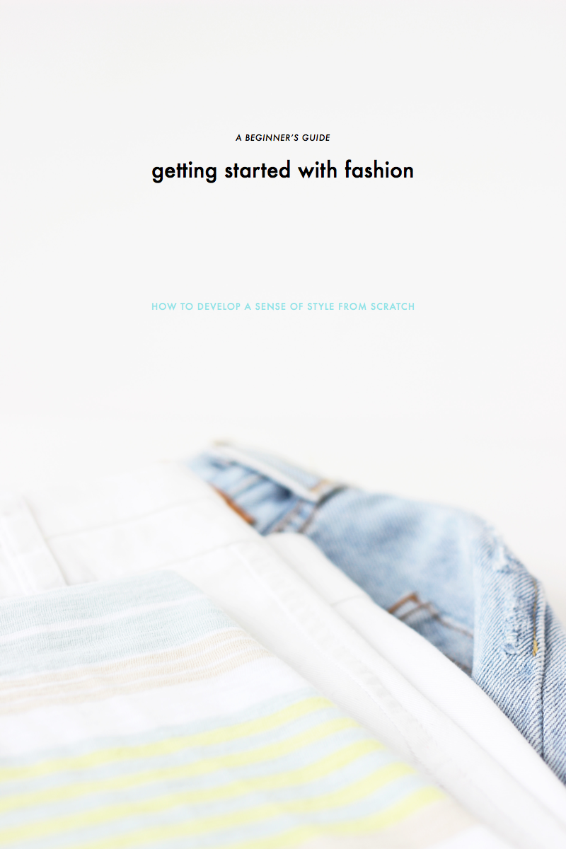 Getting started with fashion: How to develop a sense of style from