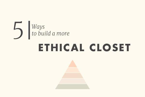5 Ways To Build A More Ethical Closet (no Matter Your Budget) U2014 Anuschka  Rees