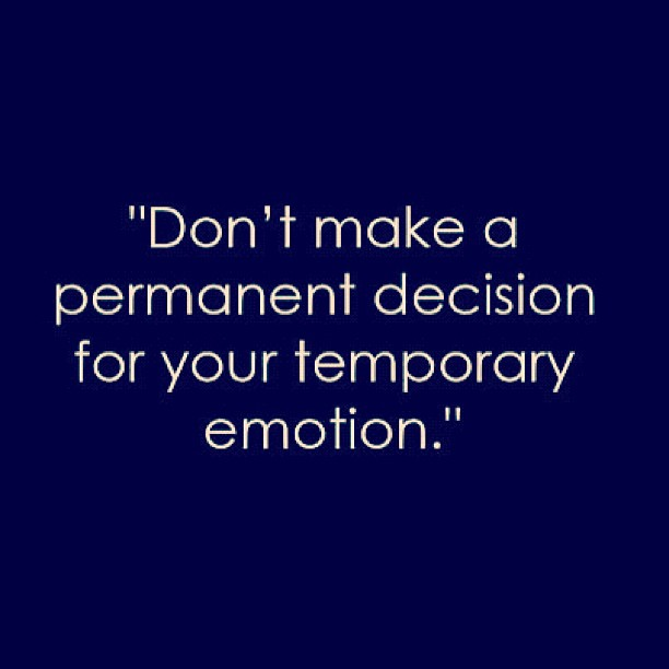 Don't make a permanent decision for your temporary emotion … #quote #control #discipline #think #faarrow (Taken with  Instagram )