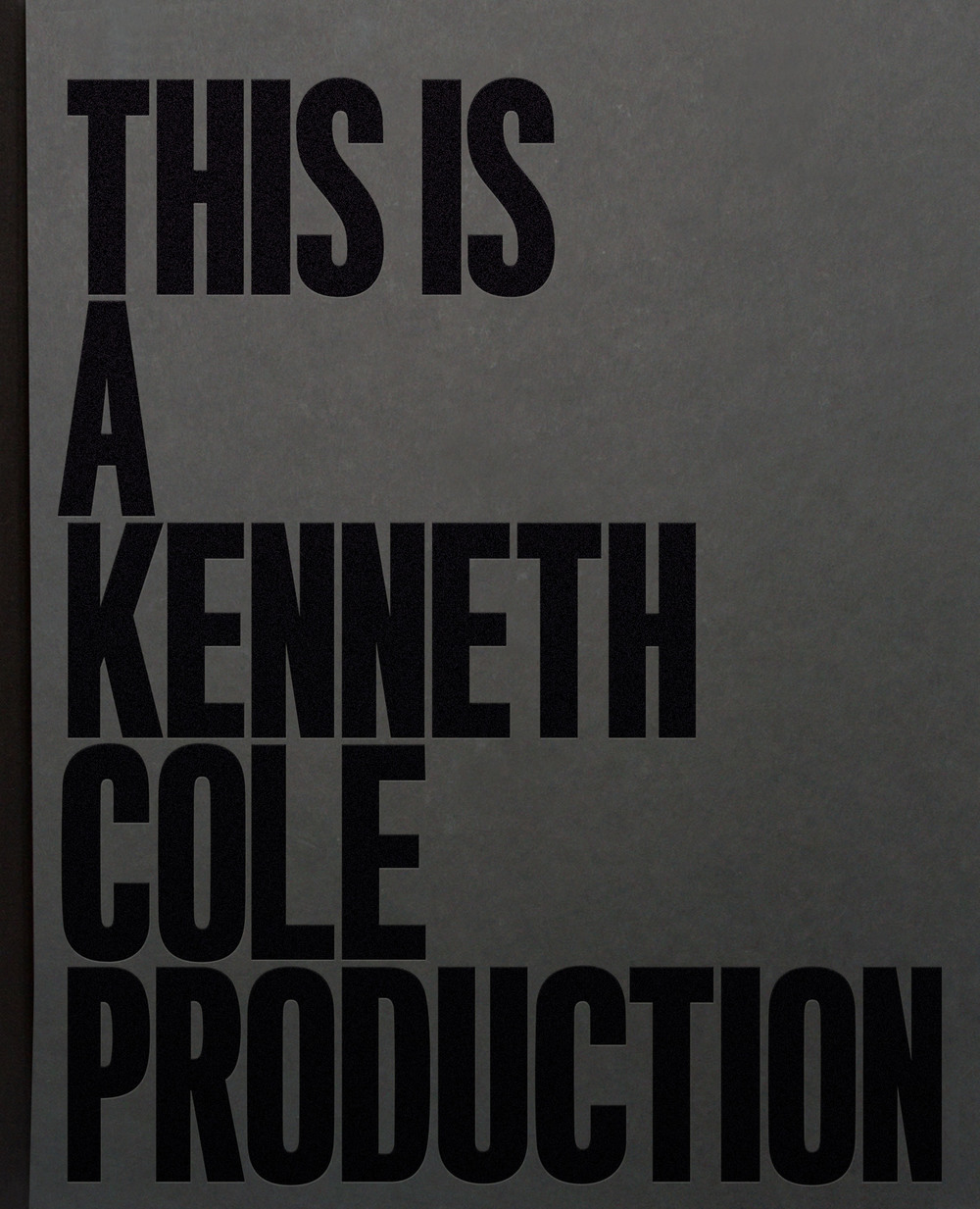 THIS IS A KENNETH COLE PRODUCTION