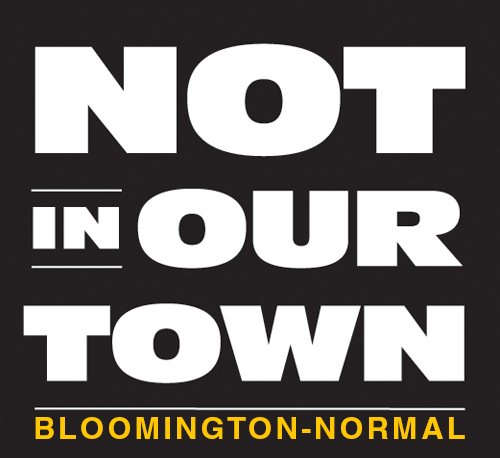 Not In Our Town Bloomington-Normal