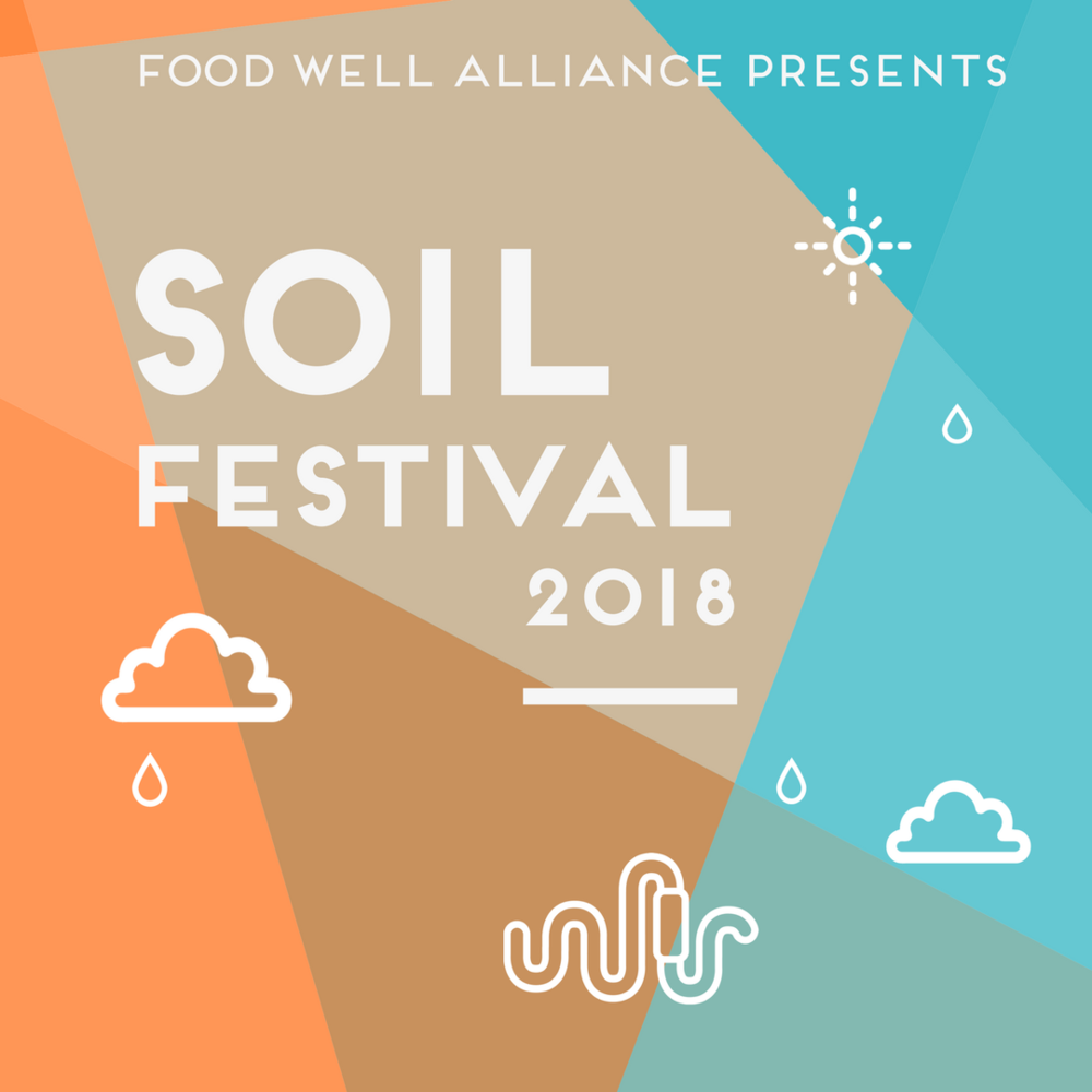 Soil Festival 2018 is right around the corner!  RSVP here so you don't miss out on all the fun.