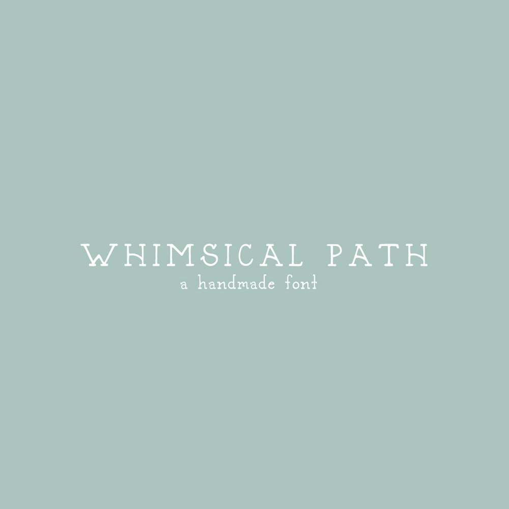 WHIMSICAL PATH a hand-lettered font $15.00