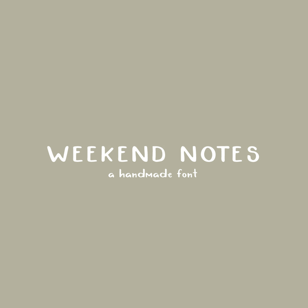 WEEKEND NOTES a hand-lettered font $15.00