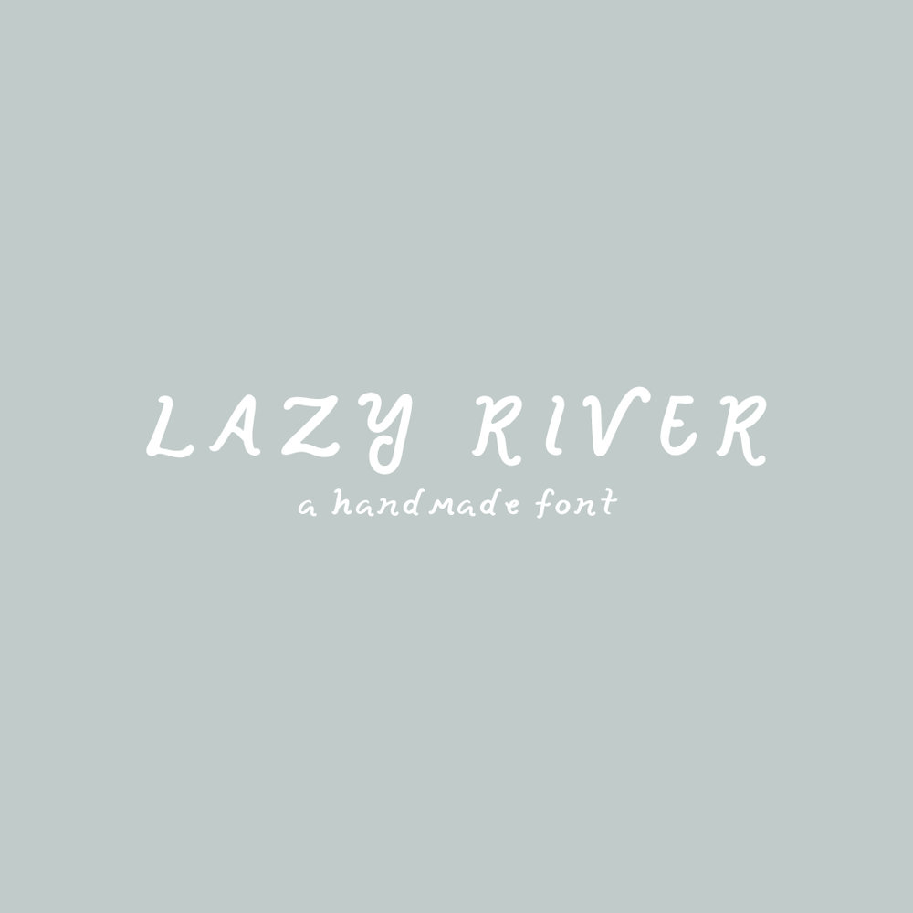 LAZY RIVER a hand-lettered font $15.00