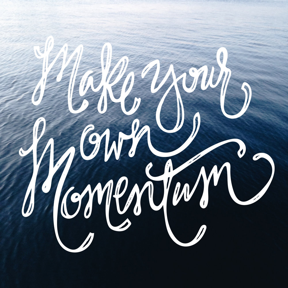 Image of: Inspirational Quote Maker Your Own Momentum Britt Fabello Quote Maker Your Own Momentum Britt Fabello