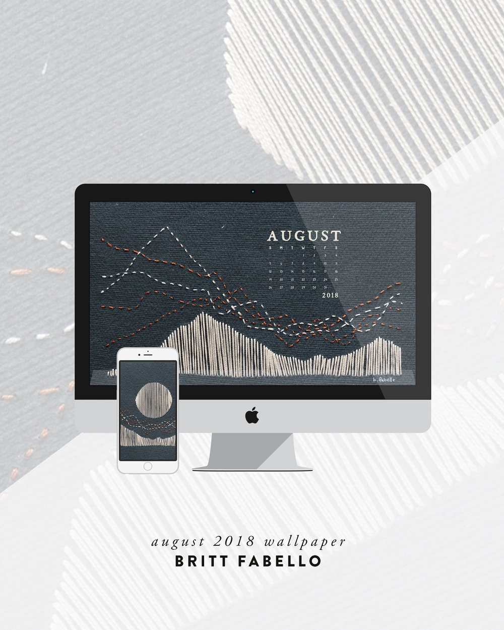 Wallpaper: August 2018 Calendar & Art | Phone & Desktop | Britt Fabello