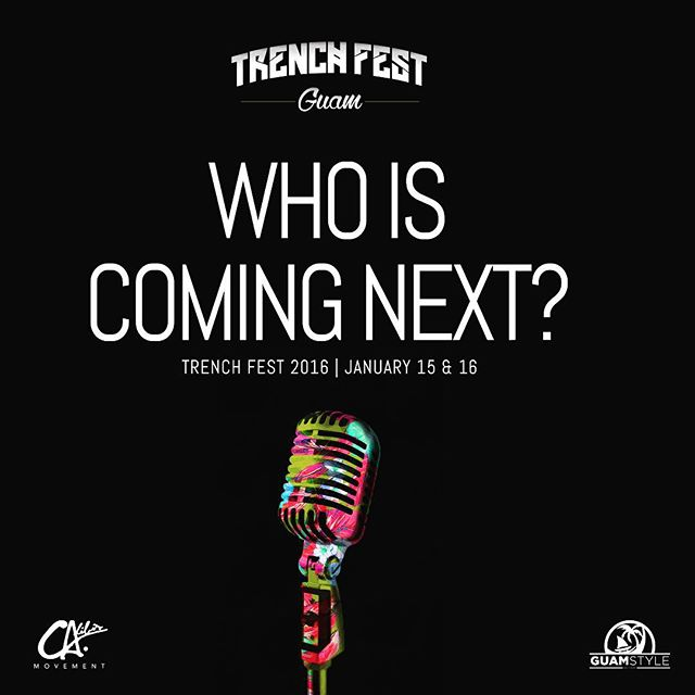 Bring on the good vibes! @trenchfest is back on ✖️JANUARY 15th & 16th 2016 ✖️ The lineup is gonna be one to remember. Let us know who you think is coming next. #trenchfest #guamstyle #calibis #guam