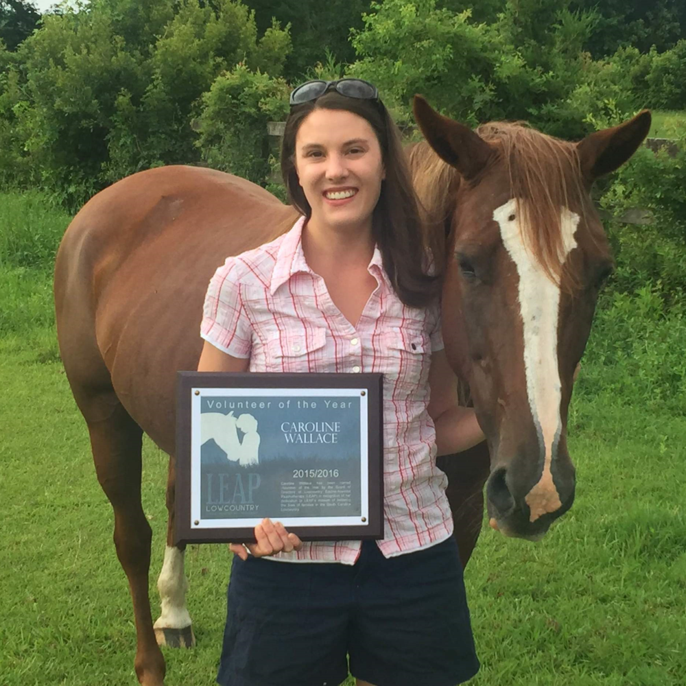 VOLUNTEER OF YEAR 2015 ~ CAROLINE WALLACE    As our volunteer coordinator, Caroline keeps our the volunteer schedule fluid, trains volunteers, herd fed, barn tidy, represents LEAP at the Johns Island Farmer market and regularly mowing the yards. She is the person who always goes above and beyond. THANK YOU Caroline! You are very appreciated by LEAP's humans and horses.