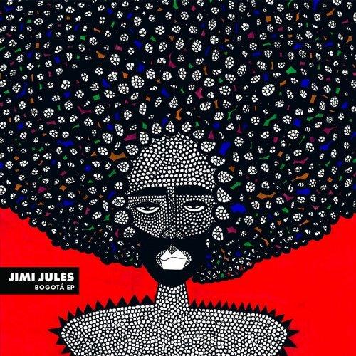 Jimi Jules - Bogota EP                               artwork by  Anouk Manser