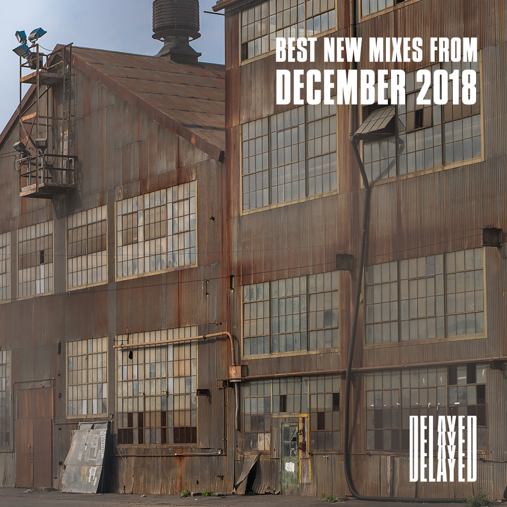 Best New Mixes from December 2018 — Delayed