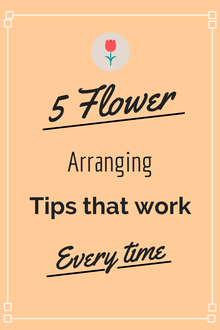 5  Flower arranging tips that work every time