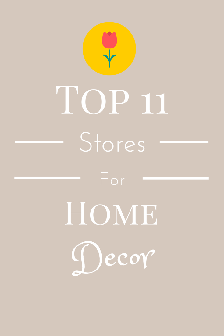 Top 11 Stores for Home Decor
