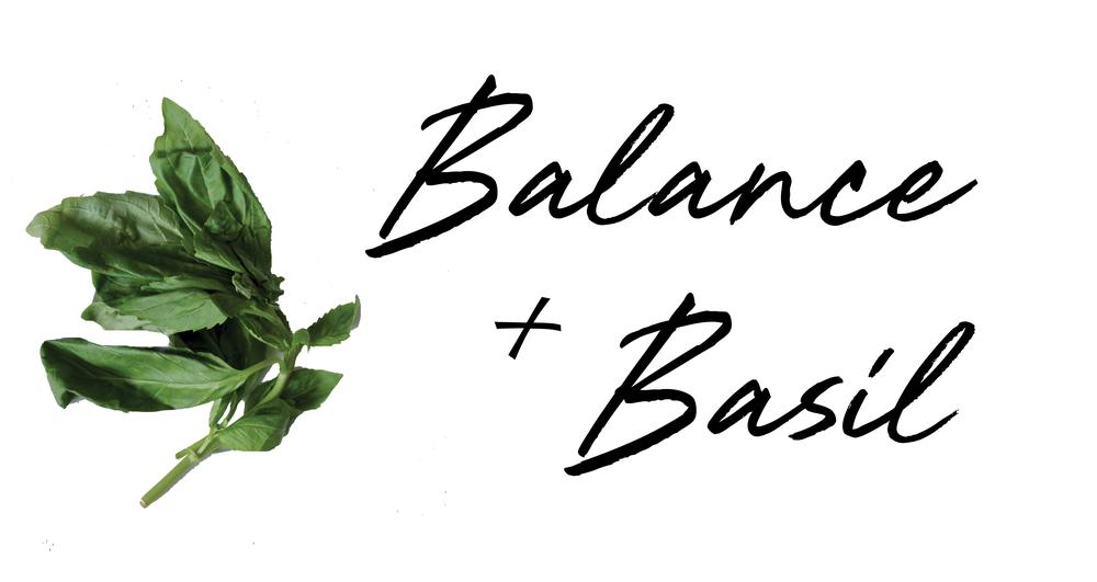 Balance and Basil