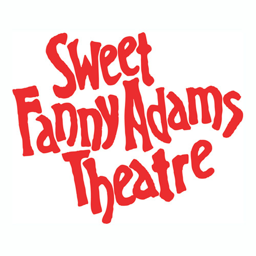 SWEET FANNY ADAMS THEATRE