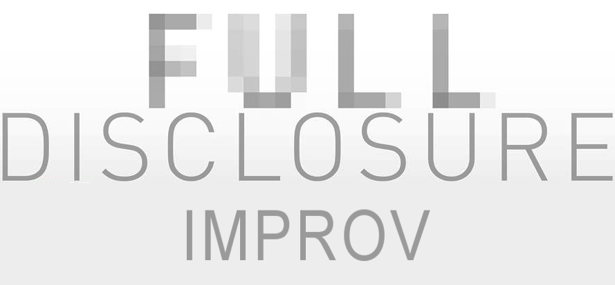 FULL DISCLOSURE IMPROV