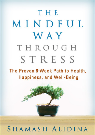 - Ready to discover what's so special about the eight-week mindfulness course, based on this article and its associated book? Then check out The Mindful Way Through Stress by Shamash Alidina. This article was extracted from Chapter 1 of the book.