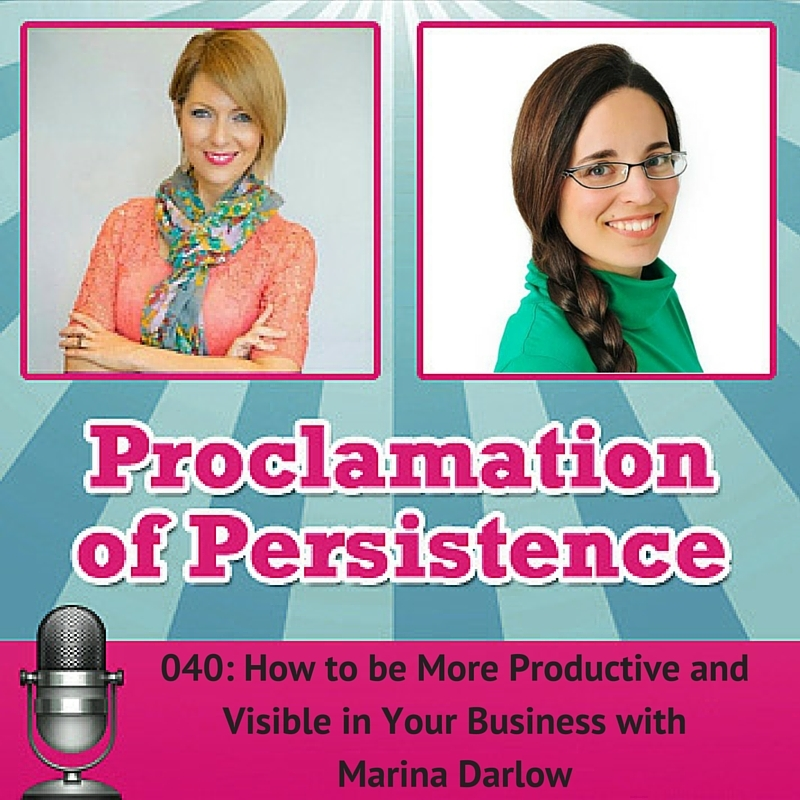 040- How to be More Productive and Visible in Your Business with Marina Darlow REVISED.jpg