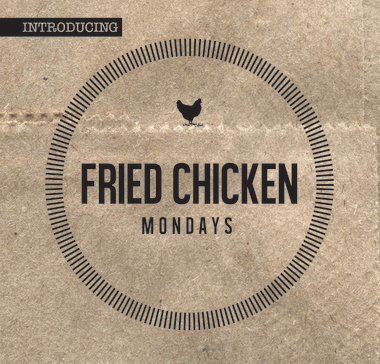 Fried Chicken Mondays - Southern Fried ChickenEvery Monday | 5pm - 9pm