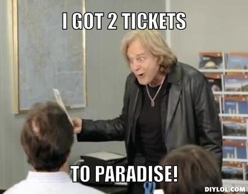 2-tickets-to-paradise-meme-generator-i-got-2-tickets-to-paradise-b22938