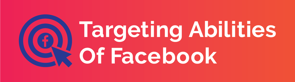 Targeting Abilities of Facebook